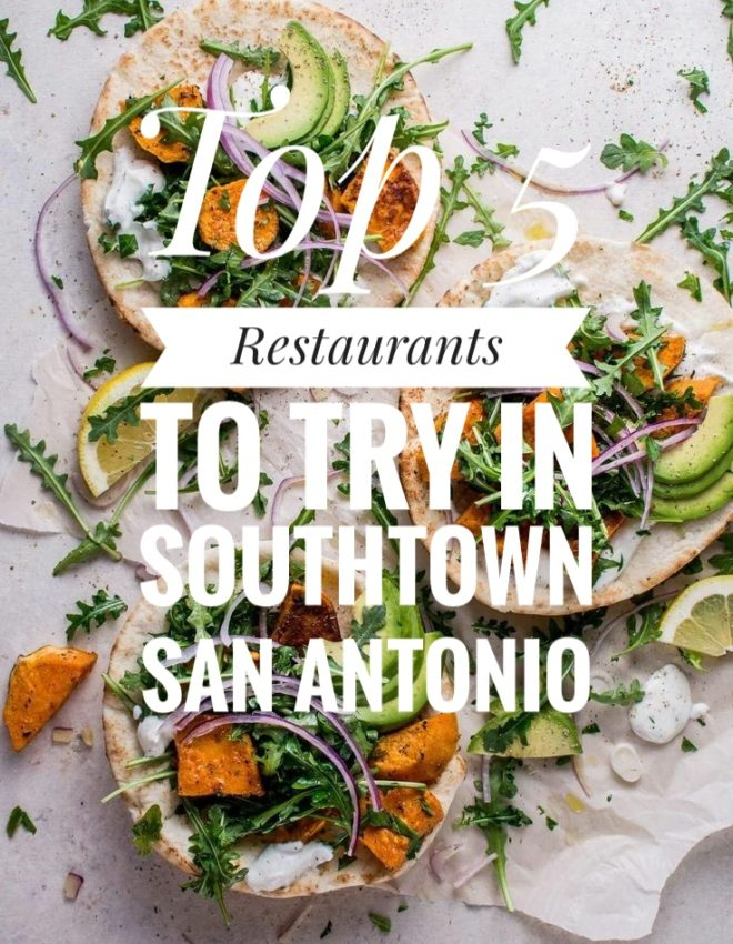 Top 5 Restaurants to try in Southtown San Antonio